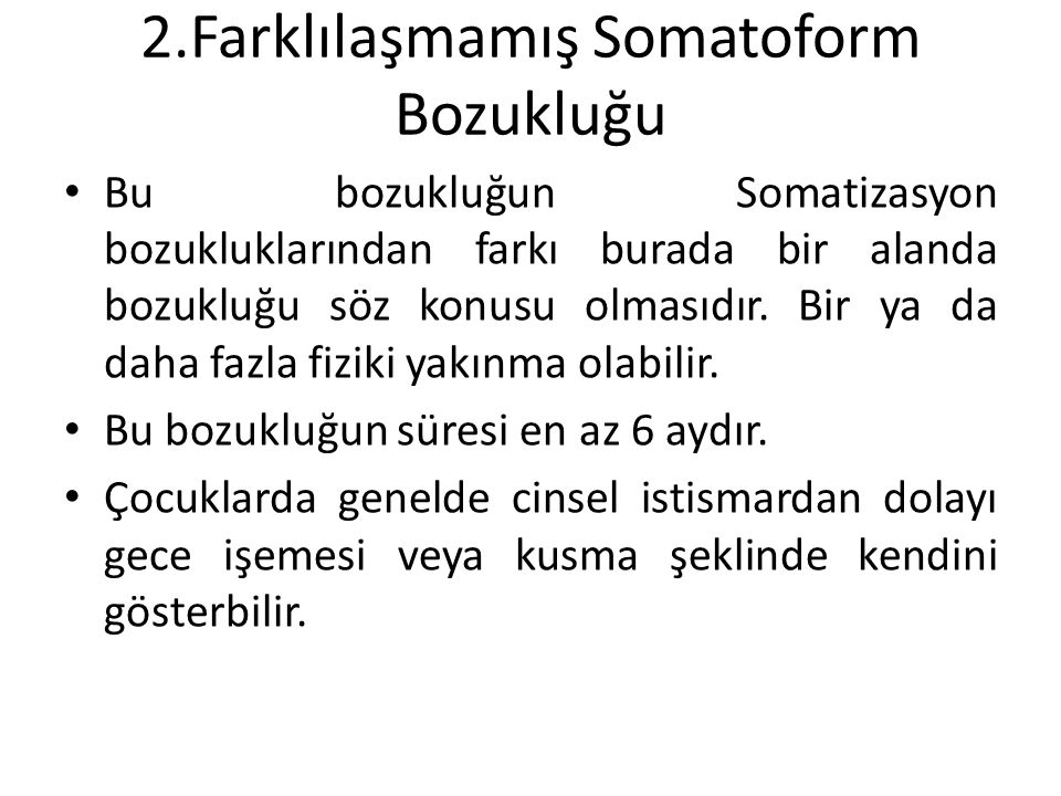 2.Farklılaşmamış Somatoform Bozukluğu