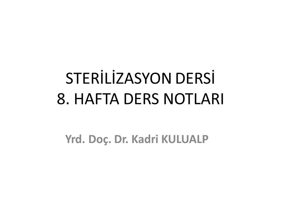 STERİLİZASYON DERSİ 8. HAFTA DERS NOTLARI