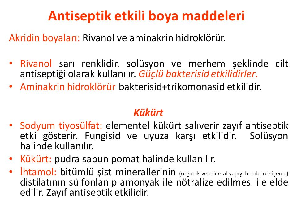 Antiseptik etkili boya maddeleri