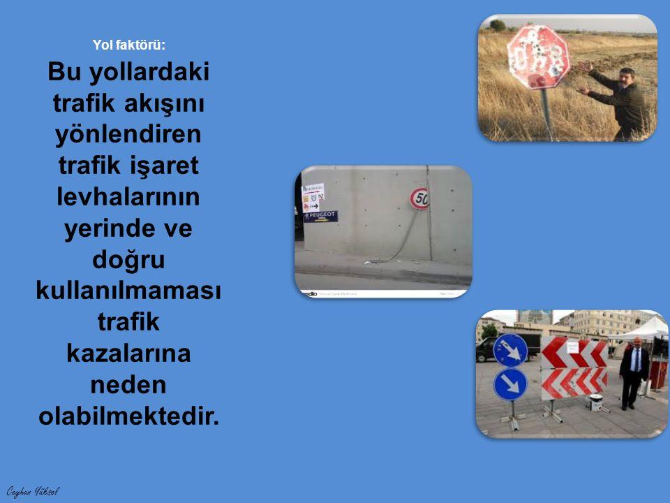 Standart trafik işaret levhaları genel olarak yolun sağında ve yerleşim birimleri içinde yaya kaldırımından, yoksa banketten 2,00 metre yükseklikte, yerleşim birimleri dışında banketten 1,50 metre yükseklikte olacak şekilde monte edilmelidir.
