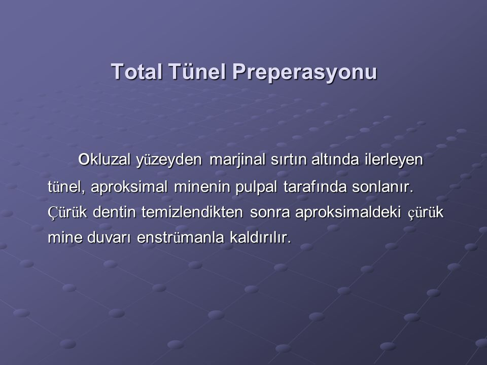 Total Tünel Preperasyonu