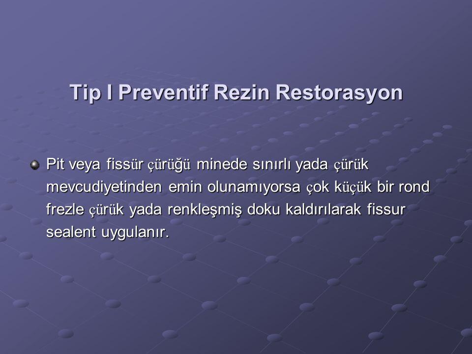 Tip I Preventif Rezin Restorasyon