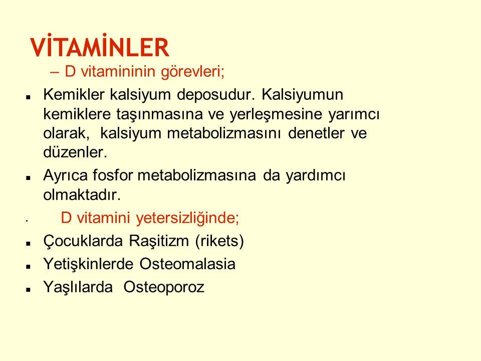VİTAMİNLER D vitamininin görevleri;