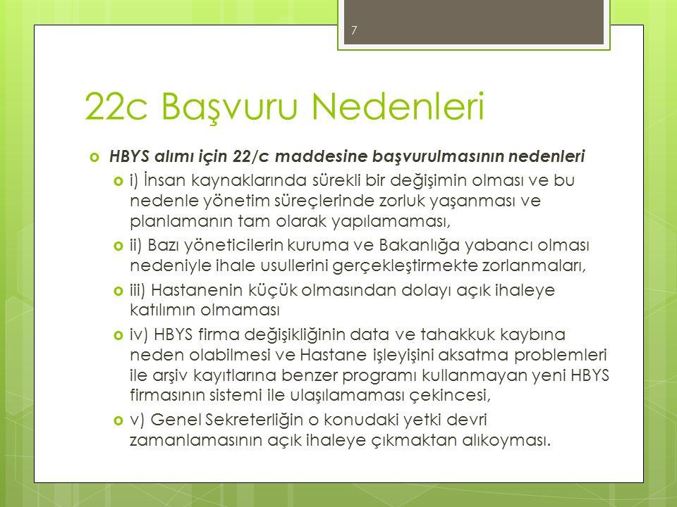 22c Başvuru Nedenleri HBYS alımı için 22/c maddesine başvurulmasının nedenleri.