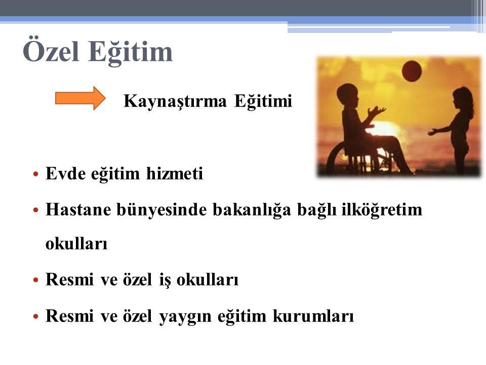 Özel Eğitim Kaynaştırma Eğitimi Evde eğitim hizmeti