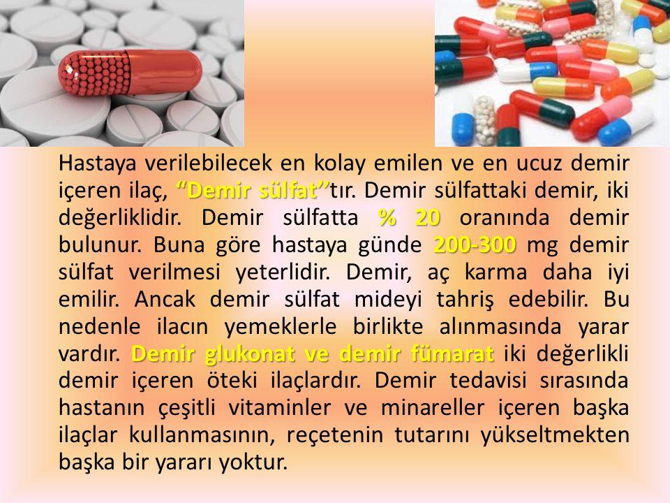 Hastaya verilebilecek en kolay emilen ve en ucuz demir içeren ilaç, Demir sülfat''tır.