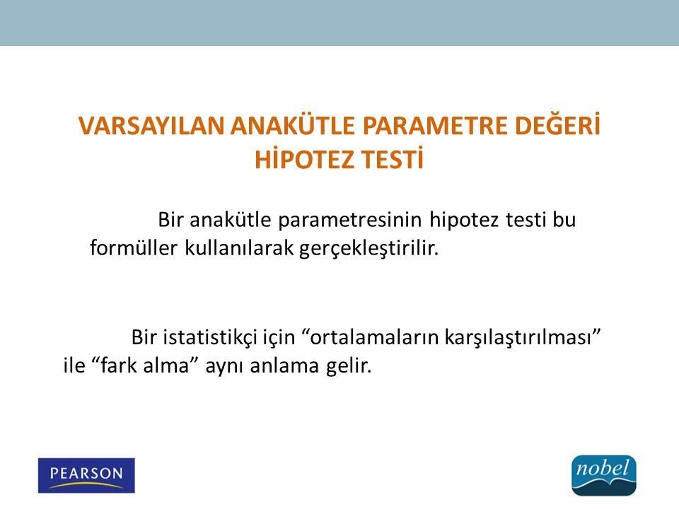 VARSAYILAN ANAKÜTLE PARAMETRE DEĞERİ HİPOTEZ TESTİ