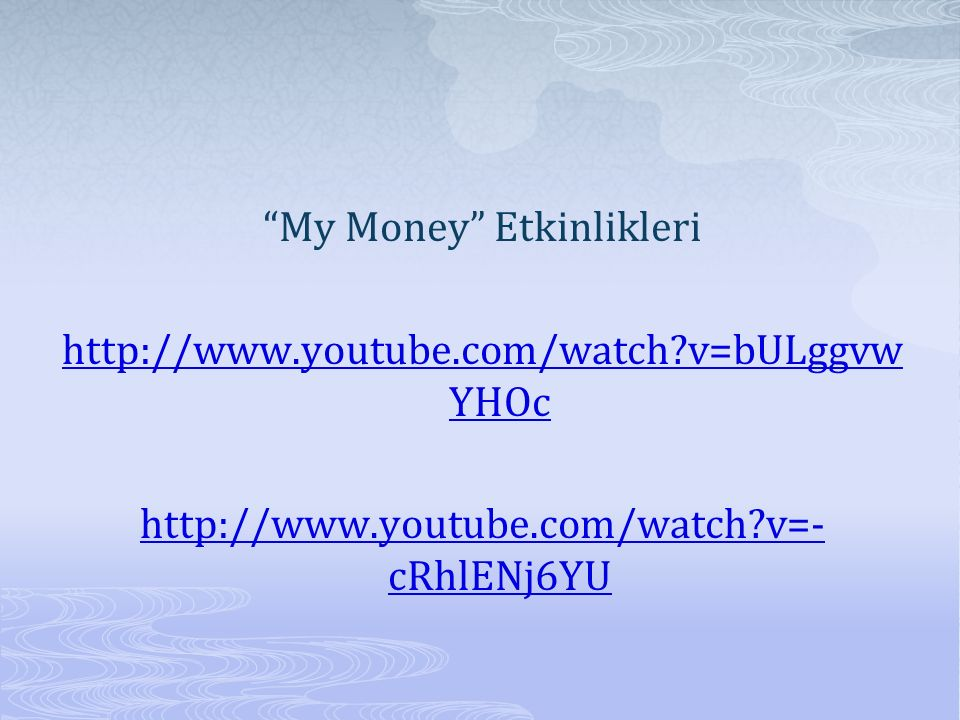 My Money Etkinlikleri http://www. youtube. com/watch