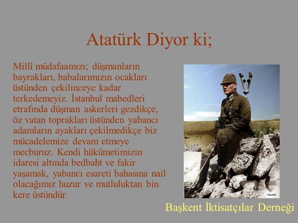 Atatürk Diyor ki; Başkent İktisatçılar Derneği