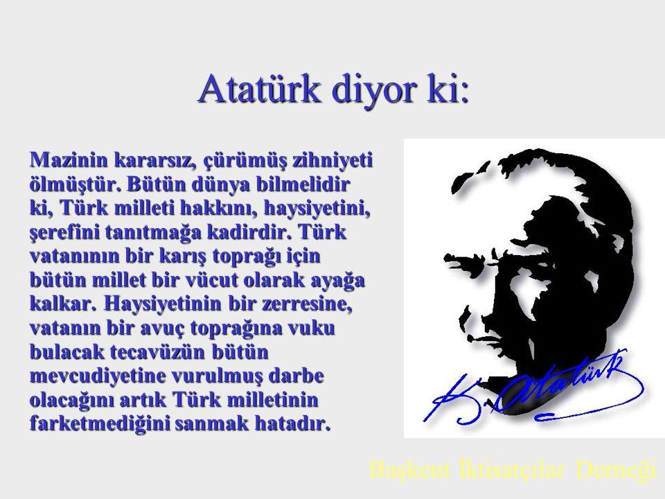 Atatürk diyor ki: Başkent İktisatçılar Derneği