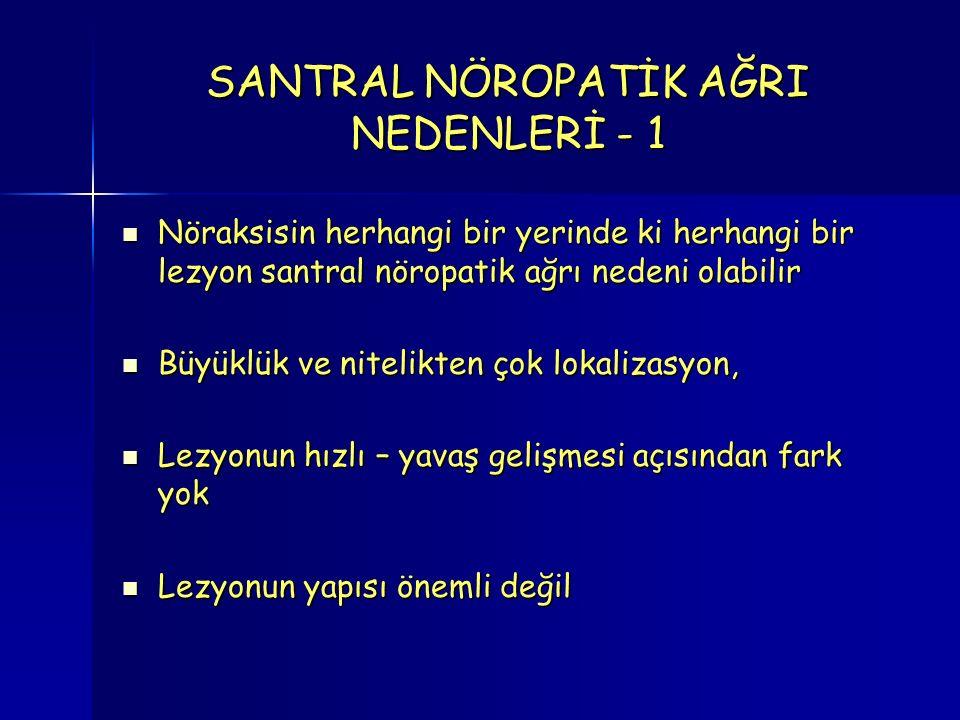 SANTRAL NÖROPATİK AĞRI NEDENLERİ - 1