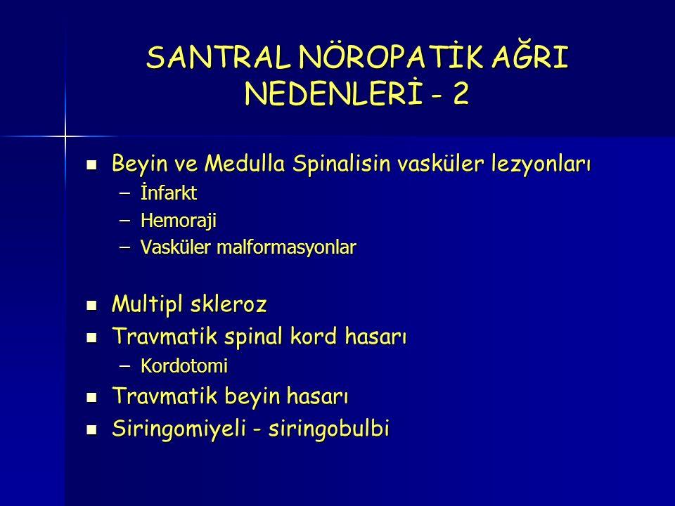 SANTRAL NÖROPATİK AĞRI NEDENLERİ - 2