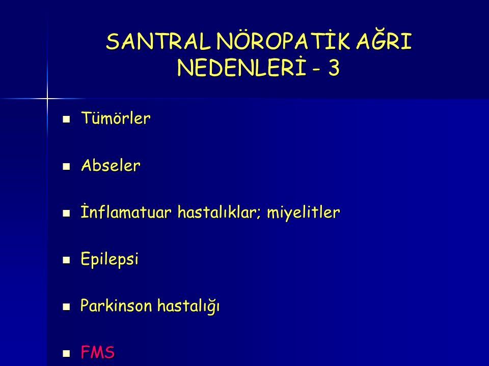 SANTRAL NÖROPATİK AĞRI NEDENLERİ - 3
