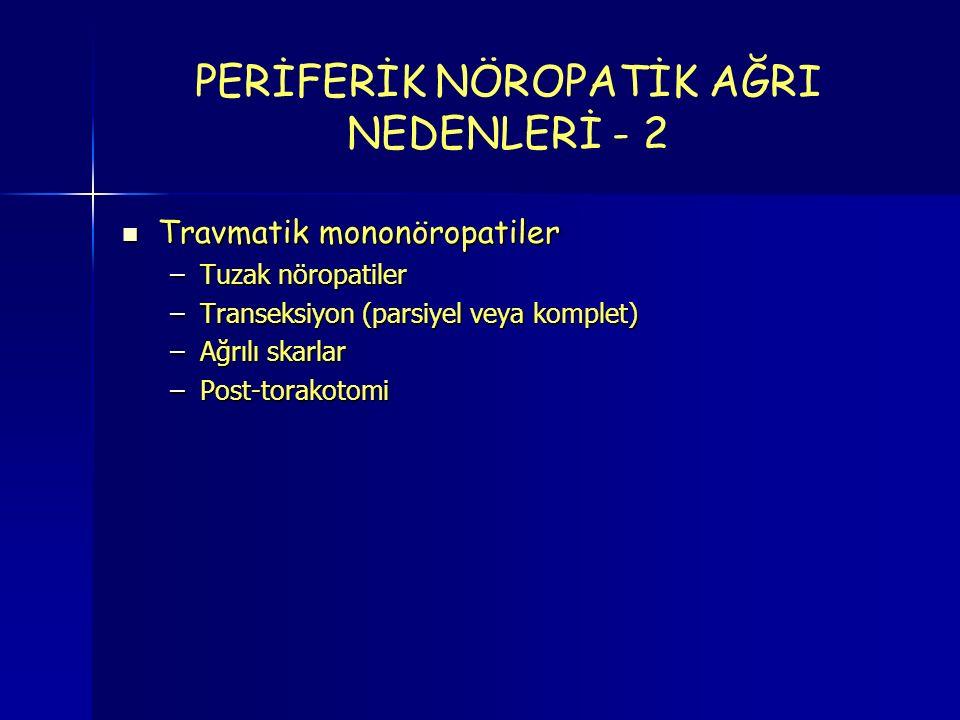 PERİFERİK NÖROPATİK AĞRI NEDENLERİ - 2