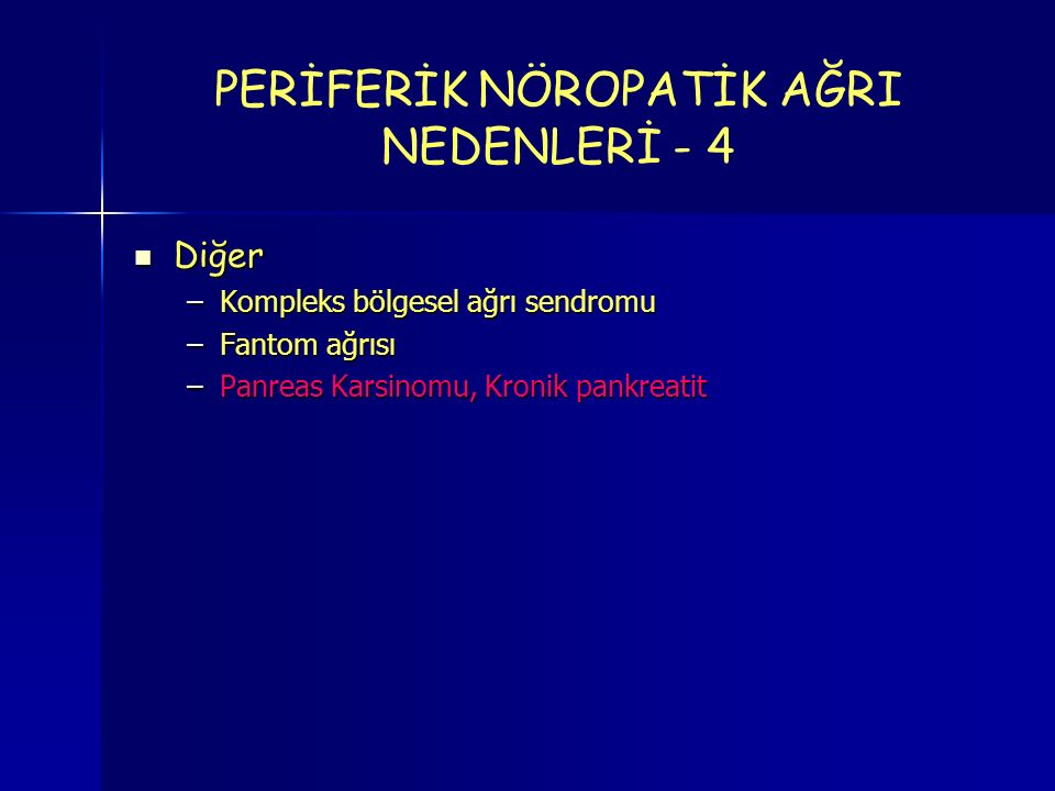 PERİFERİK NÖROPATİK AĞRI NEDENLERİ - 4
