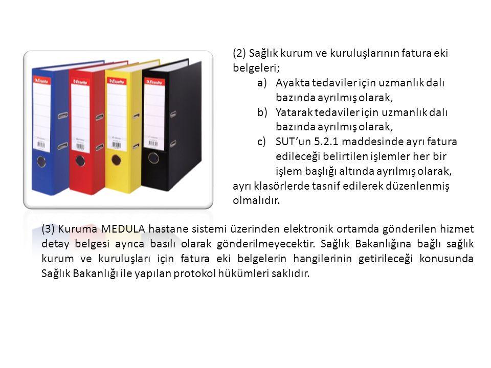 (2) Sağlık kurum ve kuruluşlarının fatura eki belgeleri;