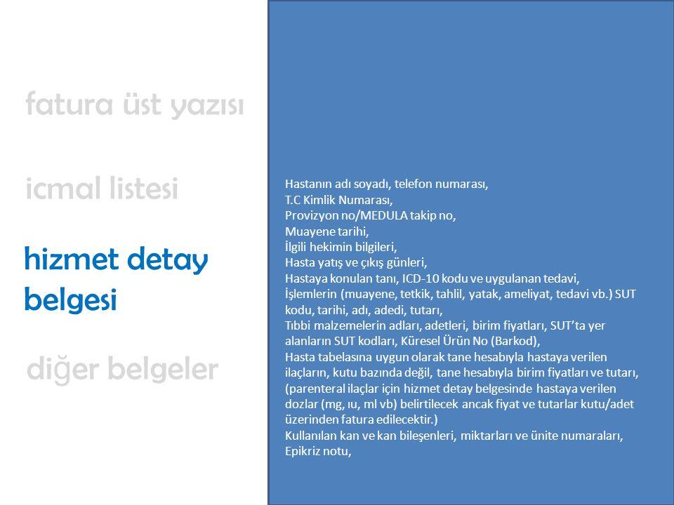 fatura üst yazısı icmal listesi hizmet detay belgesi diğer belgeler