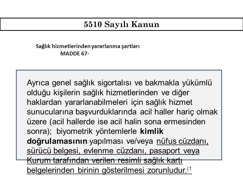 5510 Sayılı Kanun Sağlık hizmetlerinden yararlanma şartları. MADDE 67-