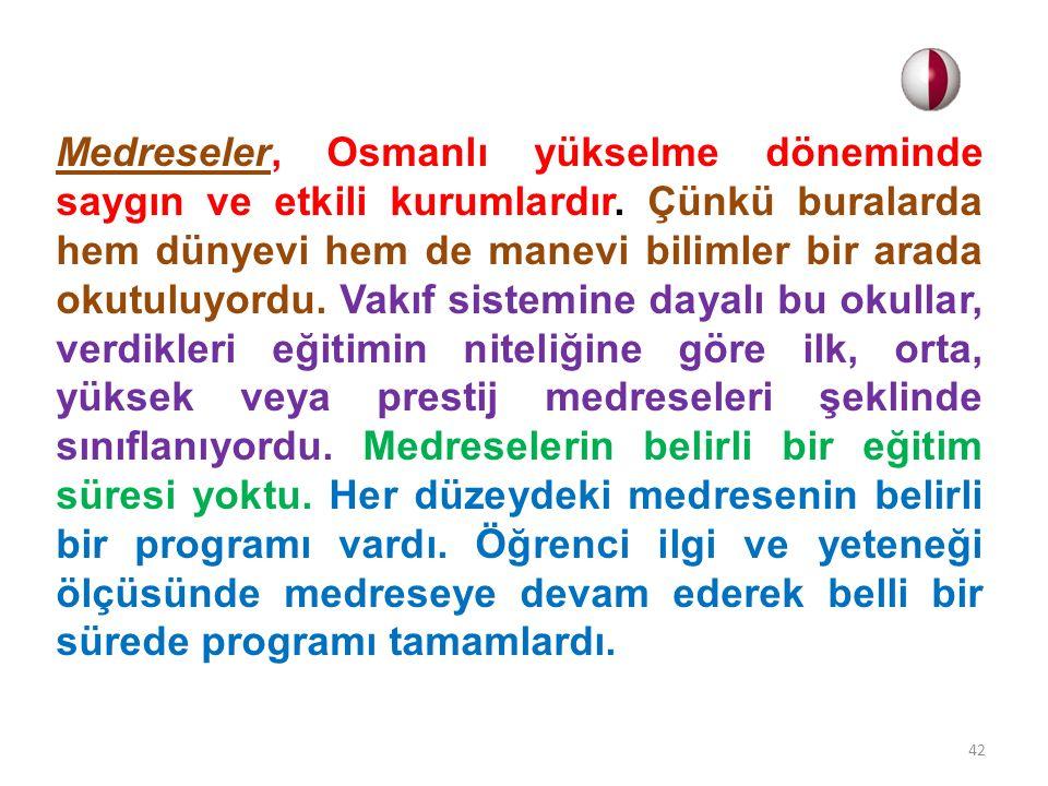 Medreseler, Osmanlı yükselme döneminde saygın ve etkili kurumlardır
