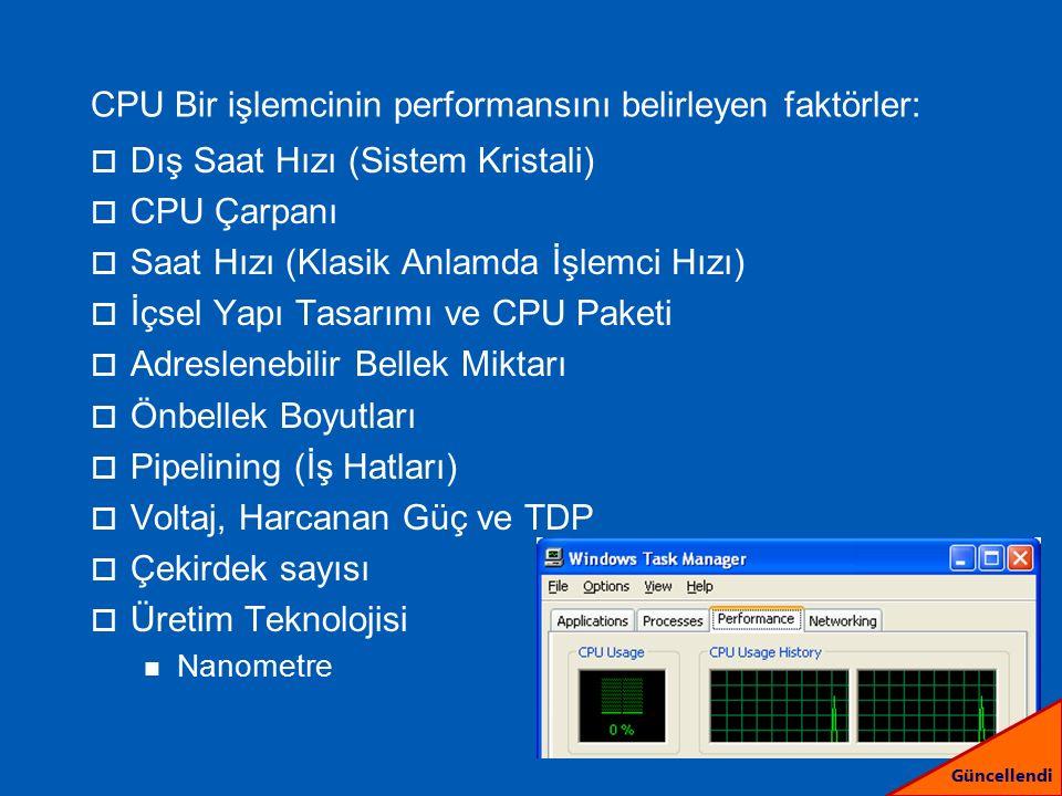 CPU Bir işlemcinin performansını belirleyen faktörler: