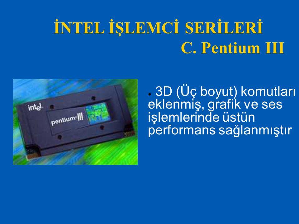 İNTEL İŞLEMCİ SERİLERİ C. Pentium III
