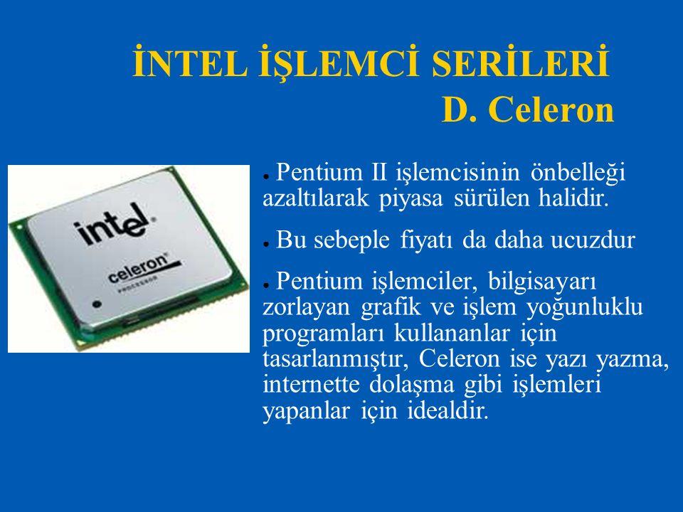 İNTEL İŞLEMCİ SERİLERİ D. Celeron
