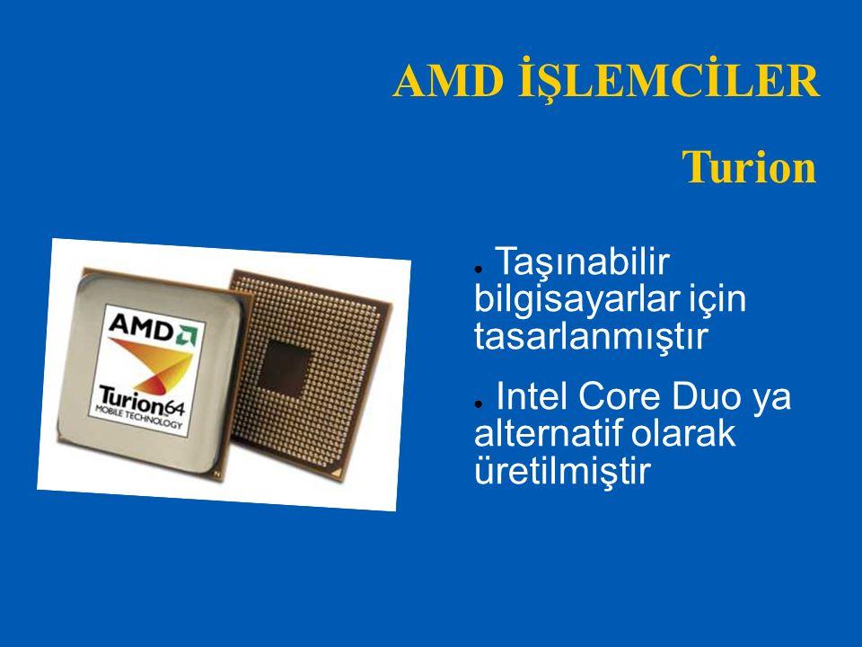 AMD İŞLEMCİLER Turion Taşınabilir bilgisayarlar için tasarlanmıştır