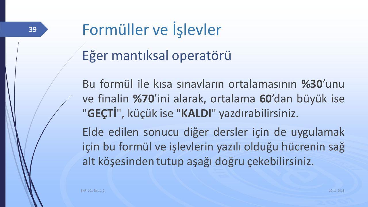 Formüller ve İşlevler Eğer mantıksal operatörü