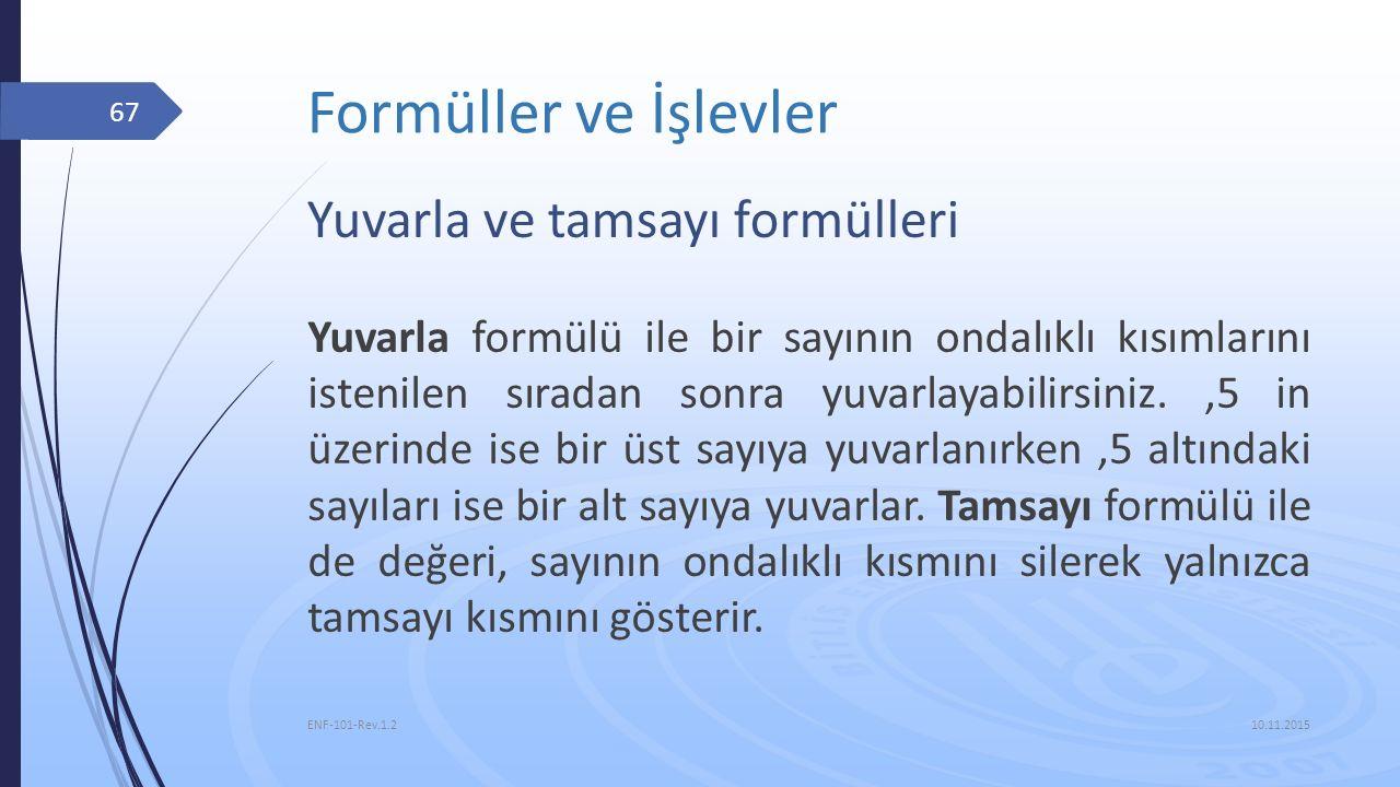 Formüller ve İşlevler Yuvarla ve tamsayı formülleri