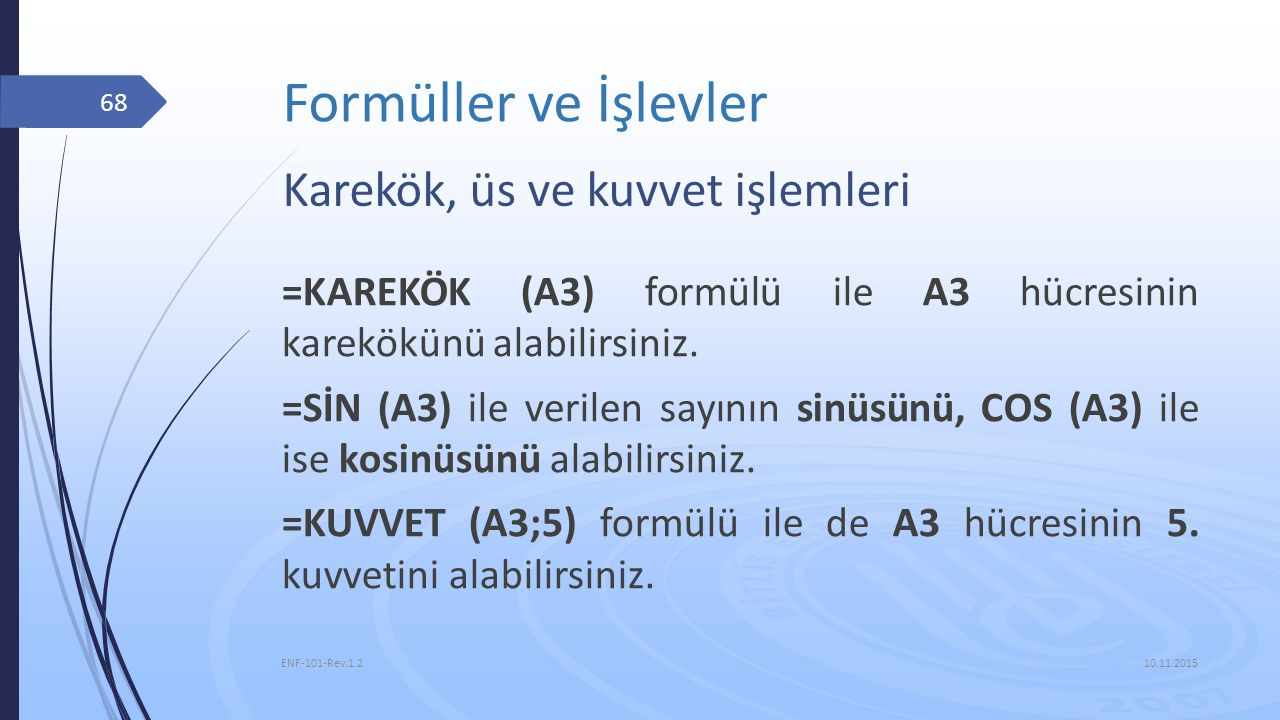 Formüller ve İşlevler Karekök, üs ve kuvvet işlemleri