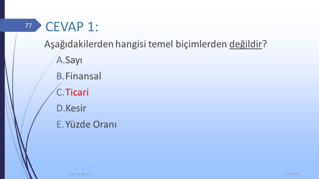CEVAP 1: Aşağıdakilerden hangisi temel biçimlerden değildir Sayı