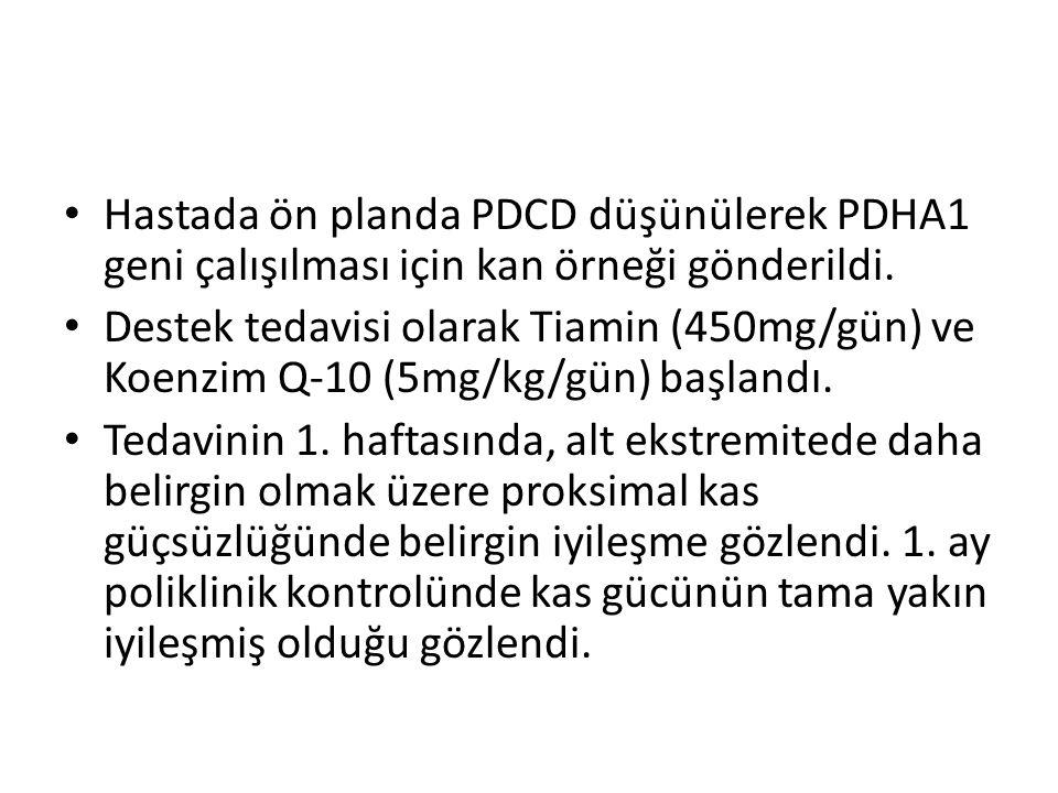 Hastada ön planda PDCD düşünülerek PDHA1 geni çalışılması için kan örneği gönderildi.