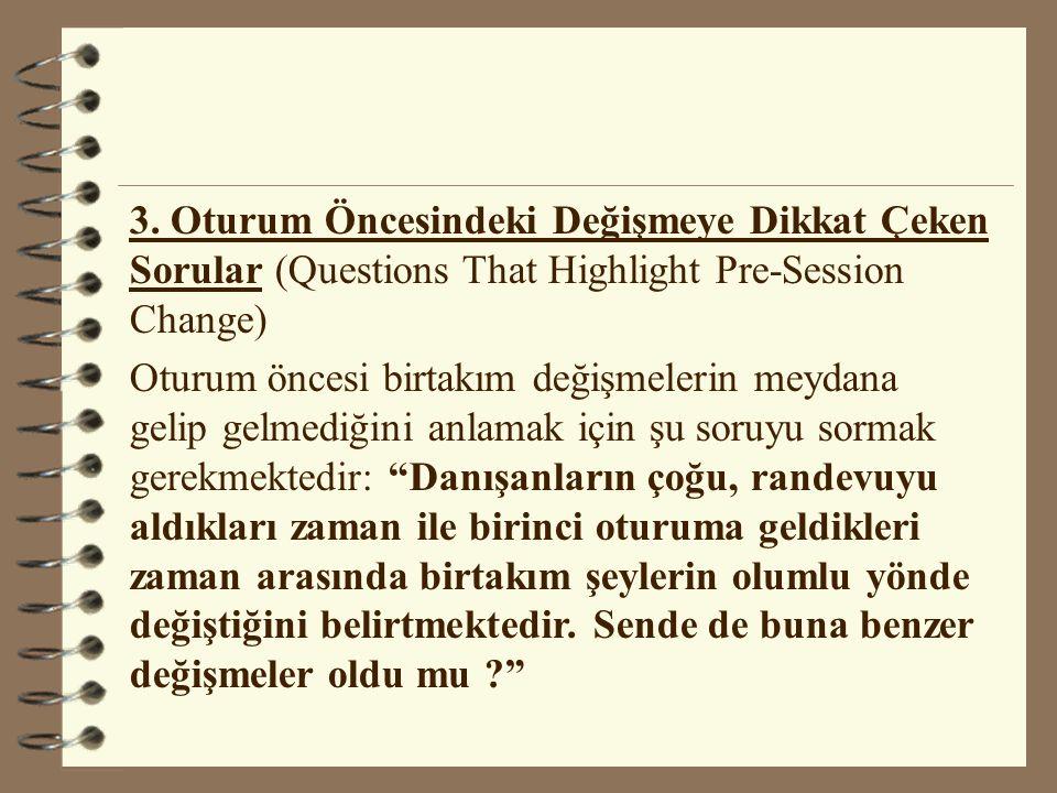 3. Oturum Öncesindeki Değişmeye Dikkat Çeken Sorular (Questions That Highlight Pre-Session Change)