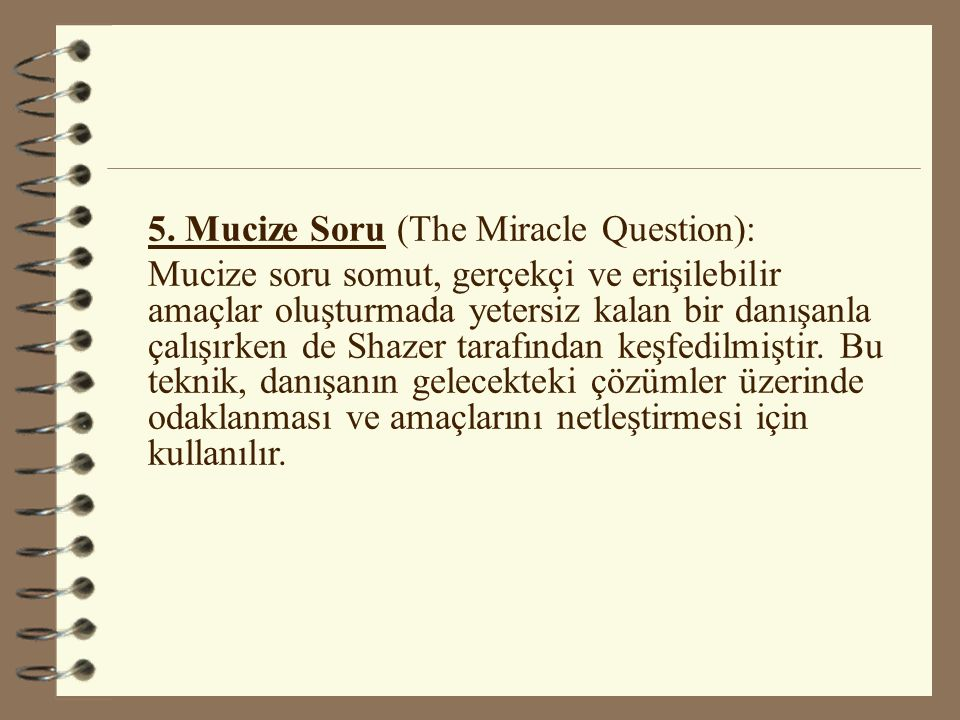 5. Mucize Soru (The Miracle Question):