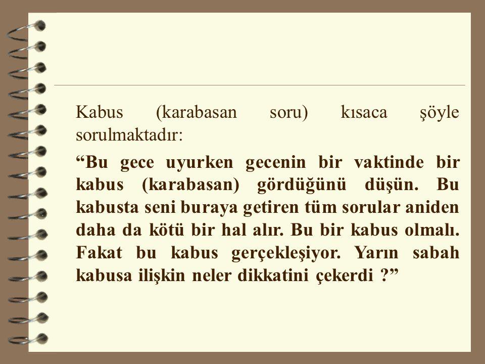 Kabus (karabasan soru) kısaca şöyle sorulmaktadır: