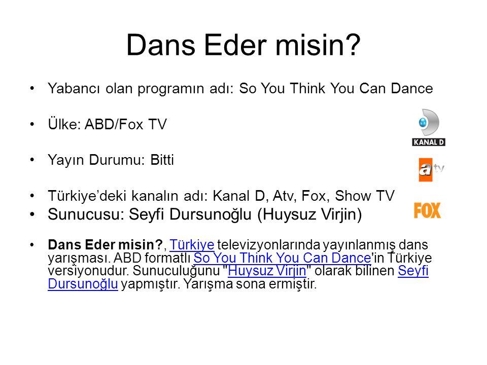 Dans Eder misin Sunucusu: Seyfi Dursunoğlu (Huysuz Virjin)