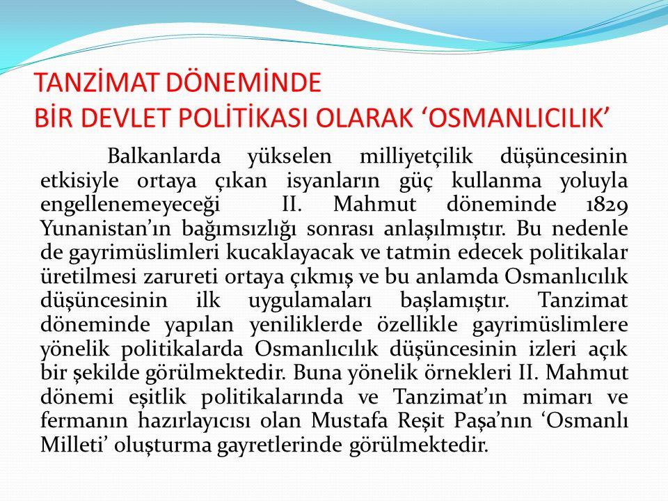 TANZİMAT DÖNEMİNDE BİR DEVLET POLİTİKASI OLARAK 'OSMANLICILIK'
