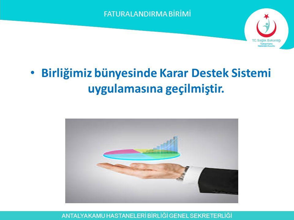 Birliğimiz bünyesinde Karar Destek Sistemi uygulamasına geçilmiştir.