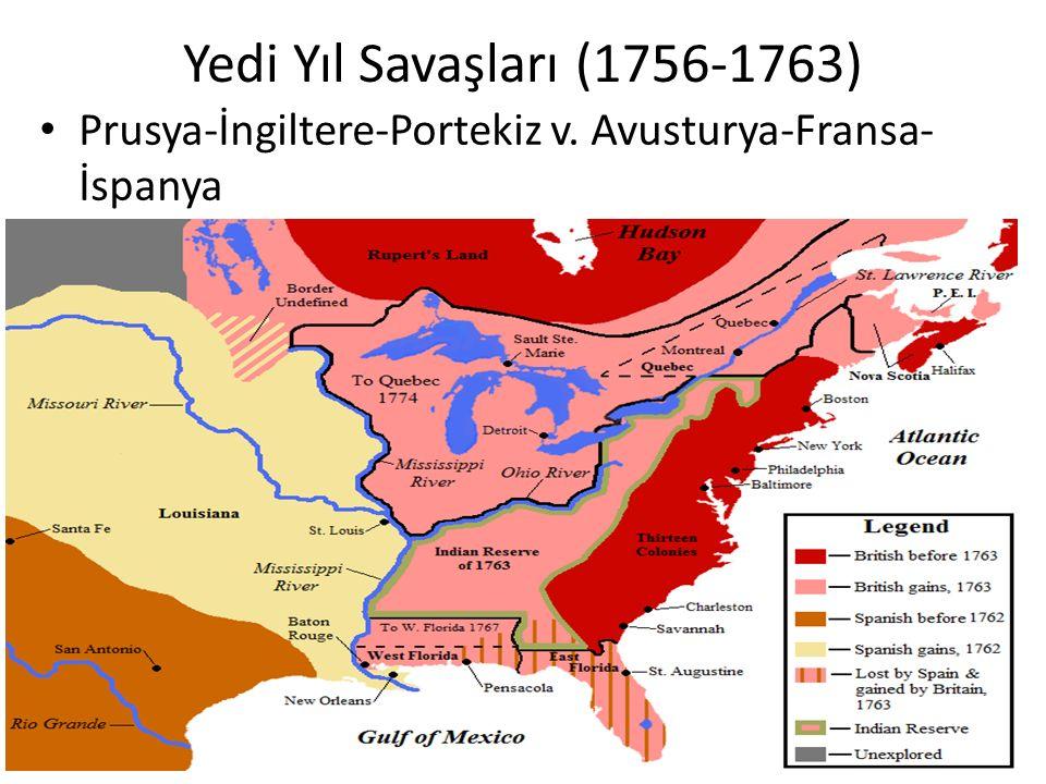 Yedi Yıl Savaşları (1756-1763) Prusya-İngiltere-Portekiz v. Avusturya-Fransa-İspanya