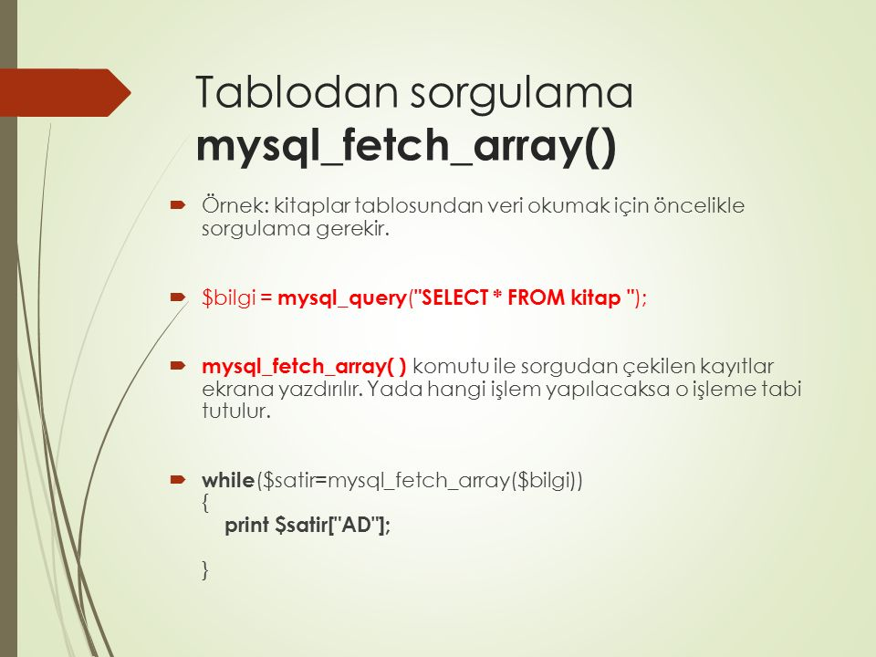 Tablodan sorgulama mysql_fetch_array()