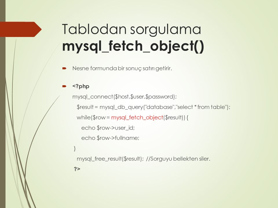 Tablodan sorgulama mysql_fetch_object()