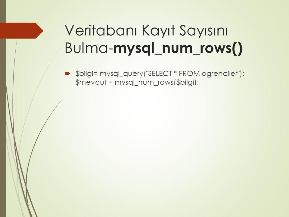 Veritabanı Kayıt Sayısını Bulma-mysql_num_rows()