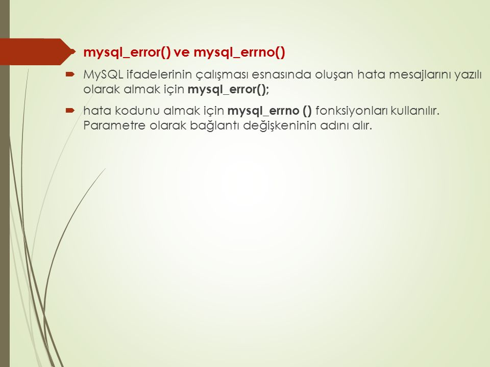 mysql_error() ve mysql_errno()