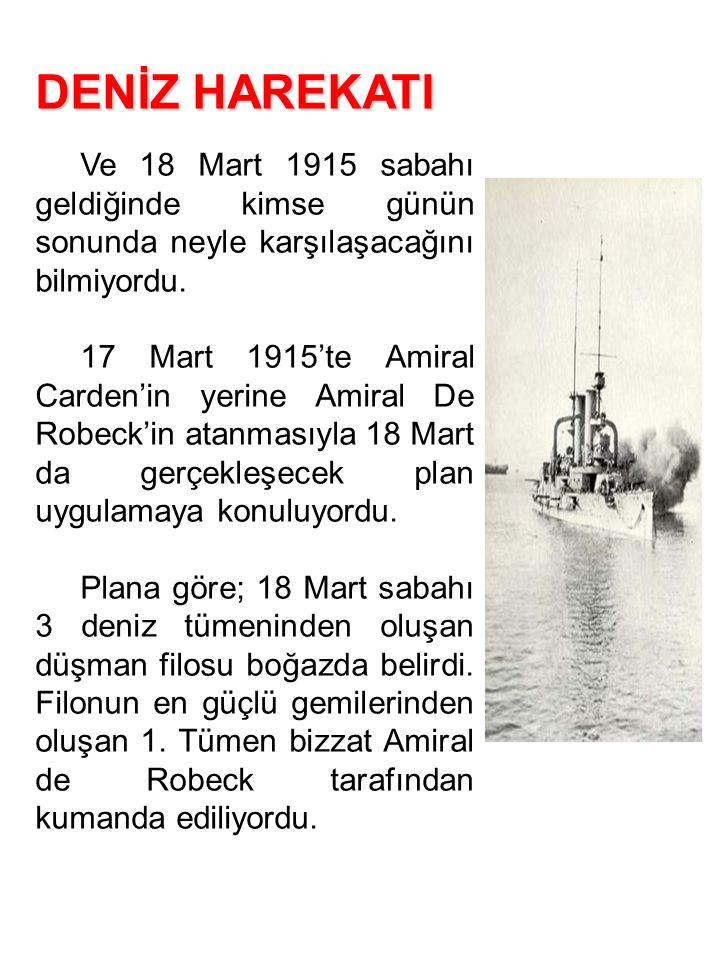 DENİZ HAREKATI Ve 18 Mart 1915 sabahı geldiğinde kimse günün sonunda neyle karşılaşacağını bilmiyordu.
