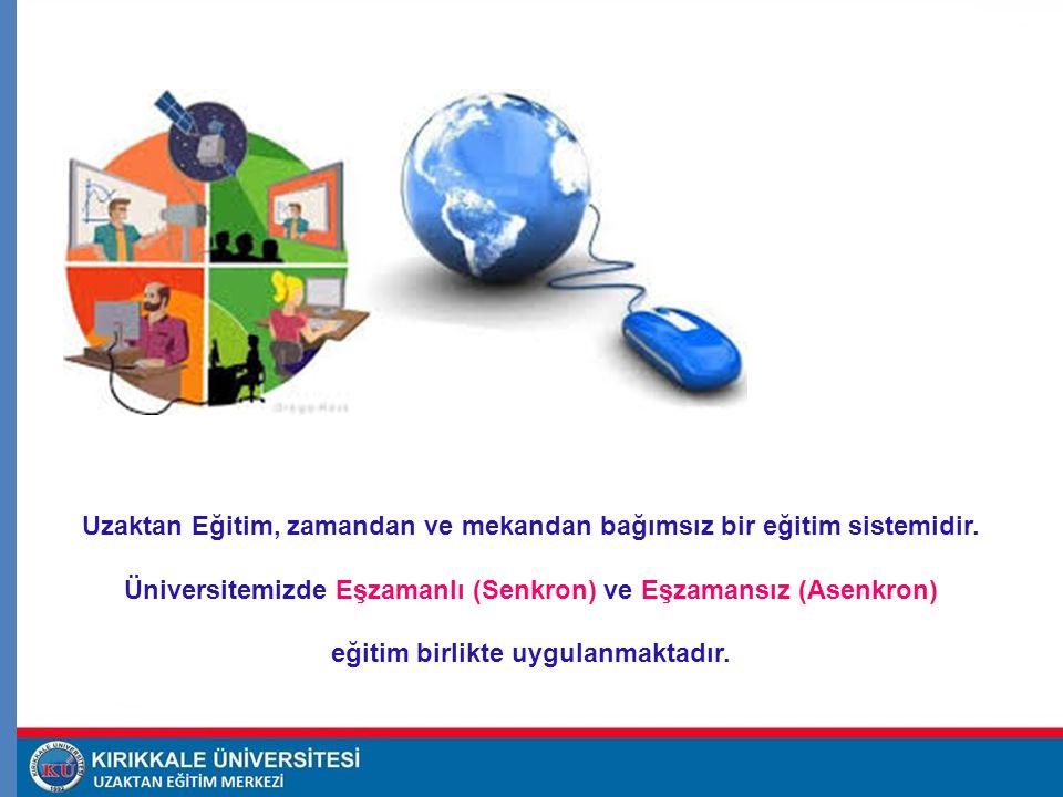 Uzaktan Eğitim, zamandan ve mekandan bağımsız bir eğitim sistemidir
