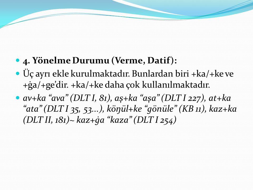 4. Yönelme Durumu (Verme, Datif):