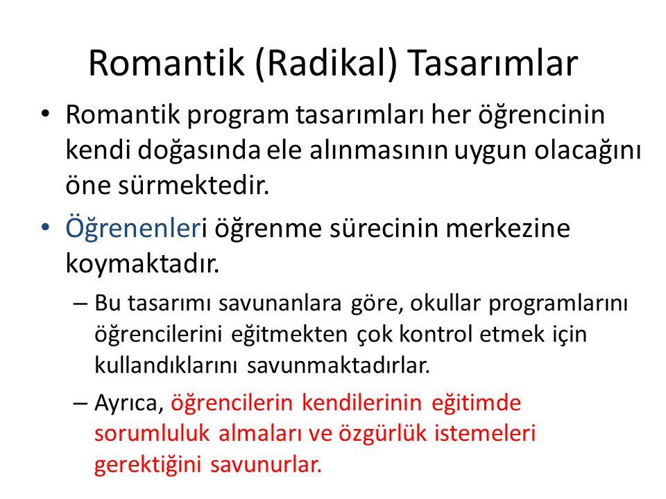 Romantik (Radikal) Tasarımlar