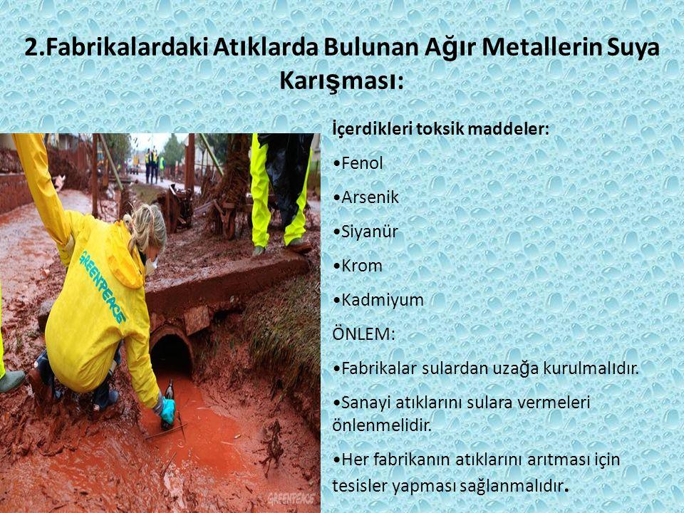 2.Fabrikalardaki Atıklarda Bulunan Ağır Metallerin Suya Karışması: