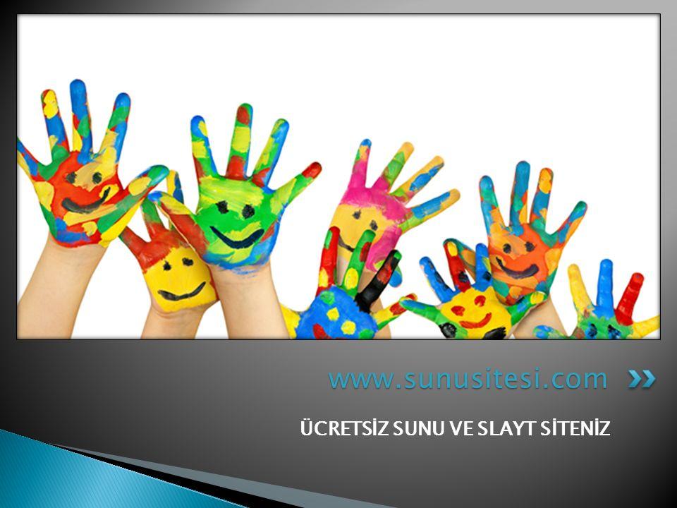 www.sunusitesi.com ÜCRETSİZ SUNU VE SLAYT SİTENİZ