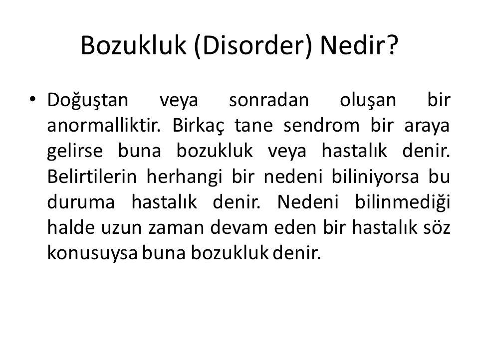 Bozukluk (Disorder) Nedir
